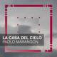 Paolo-Marangon_La-casa-del-cielo_